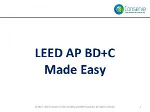 LEED AP BDC Made Easy 2014 2018 Conserve