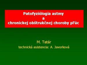 Patofyzilogia astmy a chronickej obtruknej choroby pc M