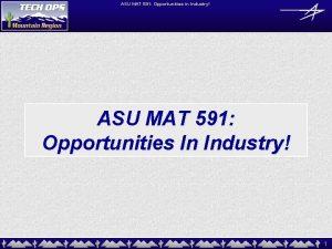 ASU MAT 591 Opportunities in Industry ASU MAT