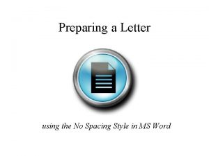 Preparing a Letter using the No Spacing Style