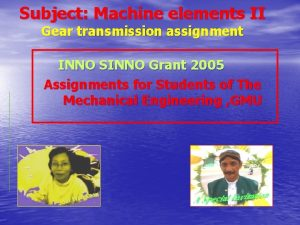Subject Machine elements II Gear transmission assignment INNO