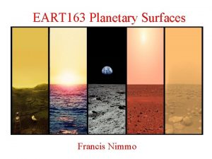 EART 163 Planetary Surfaces Francis Nimmo Course Overview