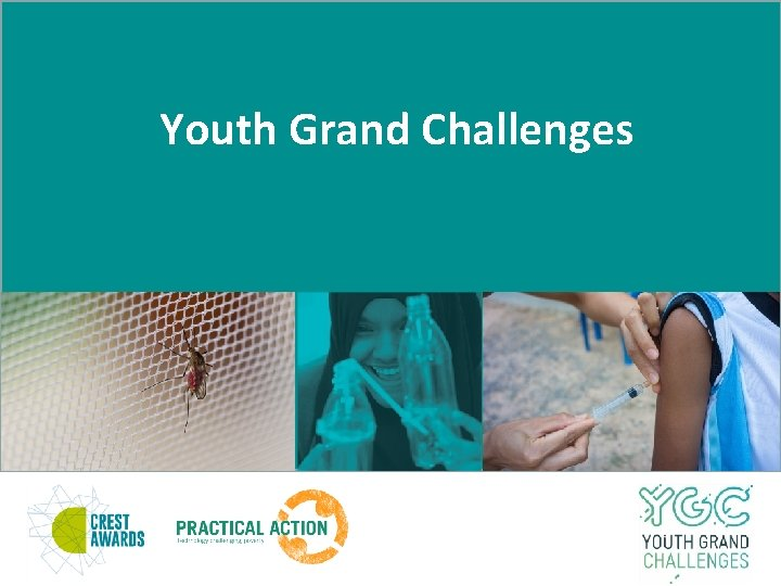 Youth Grand Challenges Youth Grand Challenges The Youth