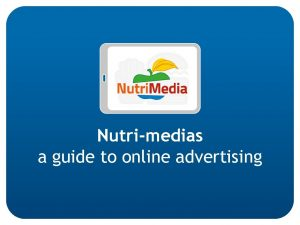 Nutrimedias a guide to online advertising INTENTIONS ducation