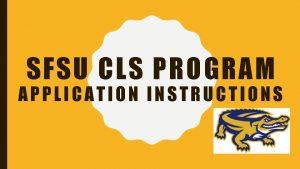 SFSU CLS PROGRAM APPLICATION INSTRUCTIONS CLS CALSTATE EDUAPPLY