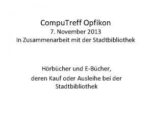 Compu Treff Opfikon 7 November 2013 In Zusammenarbeit