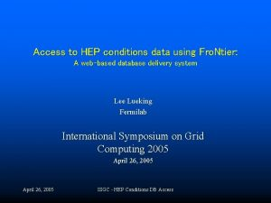 Access to HEP conditions data using Fro Ntier