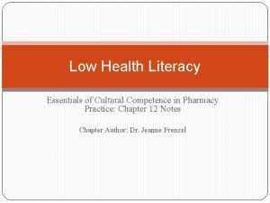 Low Health Literacy Essentials of Cultural Competence in