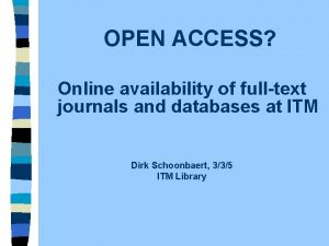 OPEN ACCESS Online availability of fulltext journals and