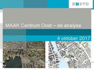 MAAK Centrum Oost de analyse 4 oktober 2017