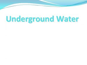 Underground Water Groundwater What is Groundwater The water