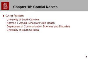 Chapter 15 Cranial Nerves l Chris Rorden University