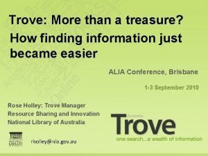 Trove More than a treasure How finding information