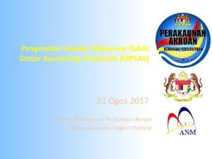 Pengenalan kepada Malaysian Public Sector Accounting Standards MPSAS