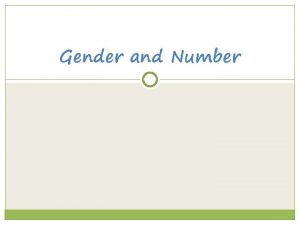 Gender and Number Nouns and Articles v Nouns