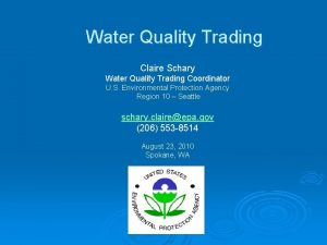 Water Quality Trading Claire Schary Water Quality Trading