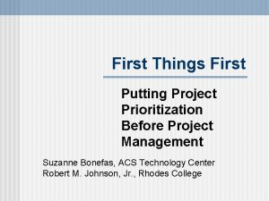 First Things First Putting Project Prioritization Before Project