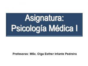 Profesoras MSc Olga Esther Infante Pedreira Conferencia No
