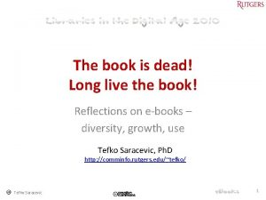 The book is dead Long live the book