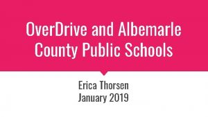 Over Drive and Albemarle County Public Schools Erica