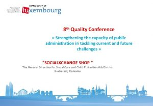 8 th Quality Conference Strengthening the capacity of