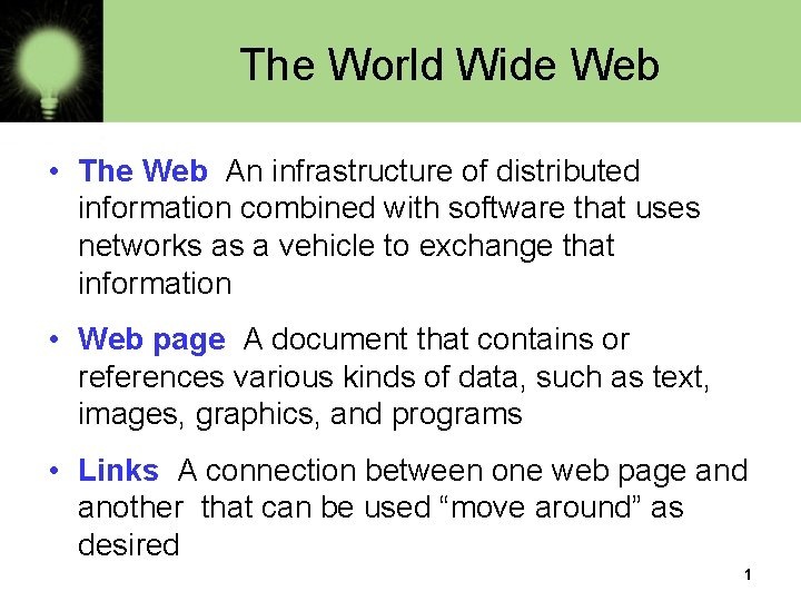 The World Wide Web The Web An infrastructure