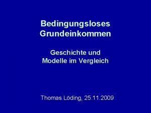 Bedingungsloses Grundeinkommen Geschichte und Modelle im Vergleich Thomas