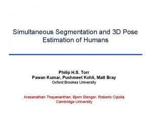 Simultaneous Segmentation and 3 D Pose Estimation of