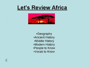 Lets Review Africa Geography Ancient History Middle History