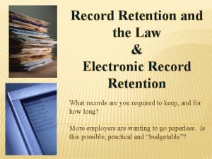 Record Retention and the Law Electronic Record Retention