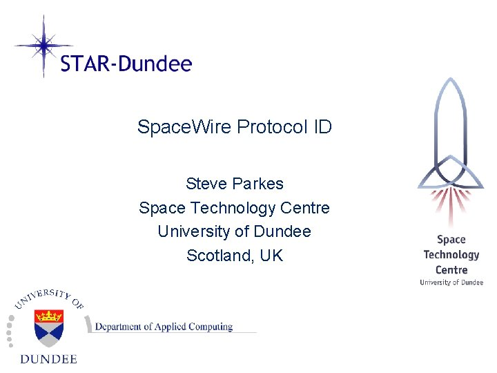 Space Wire Protocol ID Steve Parkes Space Technology