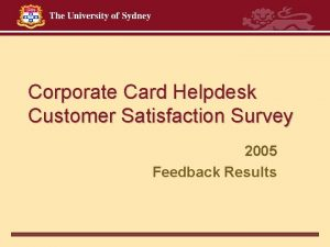 Corporate Card Helpdesk Customer Satisfaction Survey 2005 Feedback