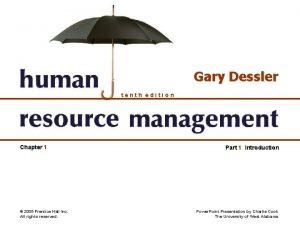 Gary Dessler tenth edition Chapter 1 2005 Prentice