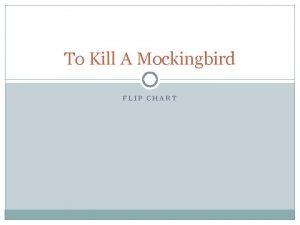 To Kill A Mockingbird FLIP CHART Flip Chart