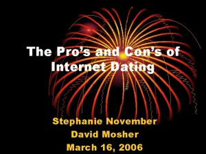 The Pros and Cons of Internet Dating Stephanie