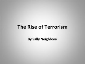 The Rise of Terrorism By Sally Neighbour terrorism