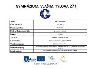 GYMNZIUM VLAIM TYLOVA 271 Autor Mgr Eva Hronov