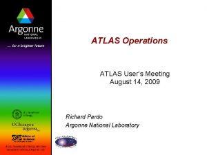 ATLAS Operations ATLAS Users Meeting August 14 2009
