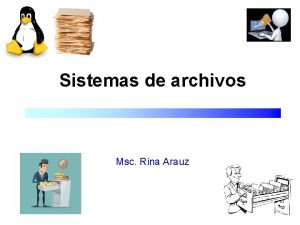 Sistemas de archivos Msc Rina Arauz Temario q