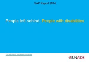 GAP Report 2014 People left behind People with