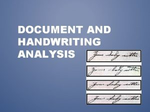 DOCUMENT AND HANDWRITING ANALYSIS DOCUMENTS AS EVIDENCE Document
