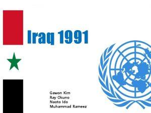 Iraq 1991 Gawon Kim Ray Okuno Naoto Ido