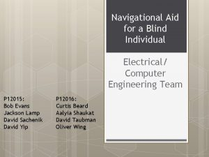 Navigational Aid for a Blind Individual Electrical Computer
