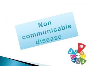 Definition of communicable and non communicable disease Group