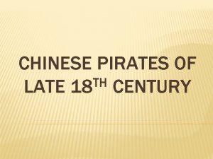 CHINESE PIRATES OF TH LATE 18 CENTURY Chinese