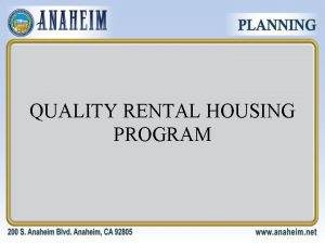 QUALITY RENTAL HOUSING PROGRAM MISSION AND GOAL Mission