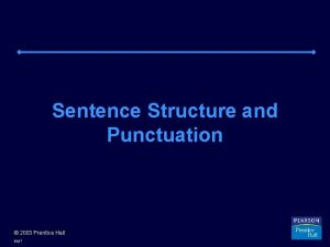 Sentence Structure and Punctuation 2003 Prentice Hall ssp