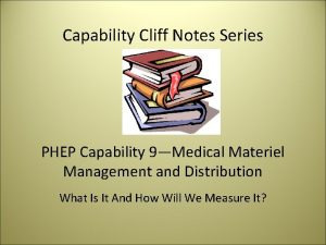 Capability Cliff Notes Series PHEP Capability 9Medical Materiel