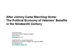 After Johnny Came Marching Home The Political Economy