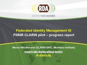 Federated Identity Management IG FIM 4 R CLARIN